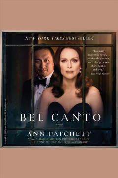 Bel canto : a novel / Ann Patchett. - Ann Patchett.