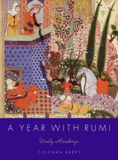 A year with Rumi : daily readings / Coleman Barks ; with John Moyne [and others].