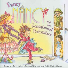 Fancy Nancy fancy friends & family /  based on the creation of Jane O'Connor and Robin Preiss Glasser. - based on the creation of Jane O'Connor and Robin Preiss Glasser.