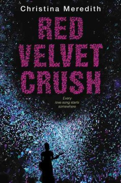 Red velvet crush /  Christina Meredith.