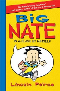 Big Nate : in a class by himself / Lincoln Peirce. - Lincoln Peirce.