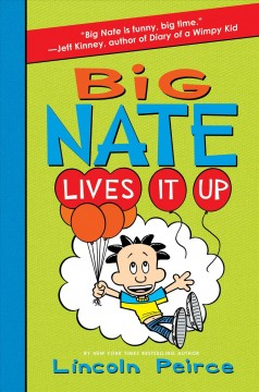 Big Nate lives it up /  Lincoln Peirce. - Lincoln Peirce.