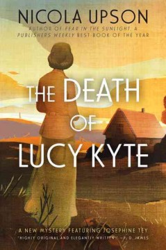 The death of Lucy Kyte /  Nicola Upson.