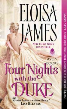 Four nights with the Duke /  Eloisa James.