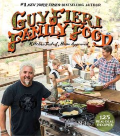 Guy Fieri family food : 125 real-deal recipes -kitchen tested, home approved / Guy Fieri, with Marah Stets.