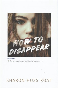 How to disappear /  by Sharon Huss Roat. - by Sharon Huss Roat.