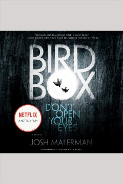 Bird box : a novel / Josh Malerman. - Josh Malerman.