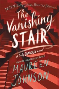 The vanishing stair /  Maureen Johnson. - Maureen Johnson.