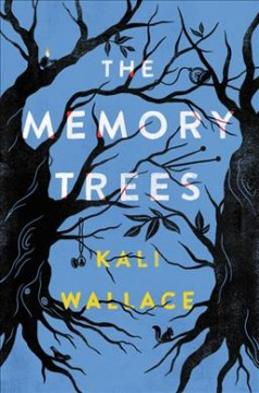 The memory trees /  Kali Wallace. - Kali Wallace.