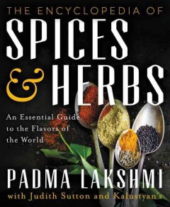 Encyclopedia of Spices and Herbs : An Essential Guide to the Flavors of the World
