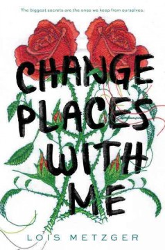 Change places with me /  Lois Metzger.