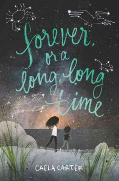 Forever, or a long, long time /  Caela Carter.