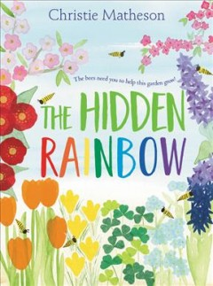 The hidden rainbow /  by Christie Matheson. - by Christie Matheson.