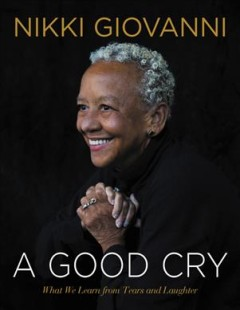 Good Cry : What We Learn from Tears and Laughter
