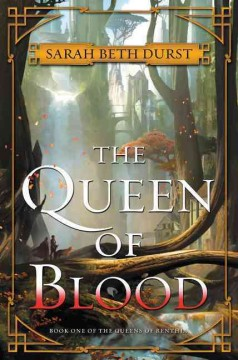 The queen of blood /  Sarah Beth Durst.