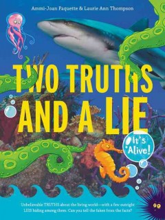 Two truths and a lie : it's alive! / Ammi-Joan Paquette and Laurie Ann Thompson. - Ammi-Joan Paquette and Laurie Ann Thompson.