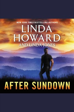 After sundown : a novel / Linda Howard and Linda Jones. - Linda Howard and Linda Jones.
