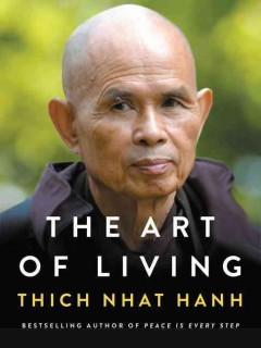 The art of living : peace and freedom in the here and now / Thich Nhat Hanh. - Thich Nhat Hanh.
