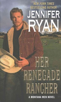 Her renegade rancher /  Jennifer Ryan. - Jennifer Ryan.