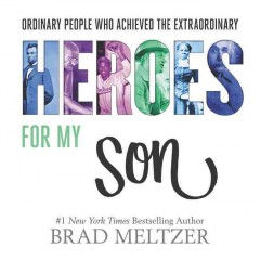 Heroes for my son /  Brad Meltzer. - Brad Meltzer.