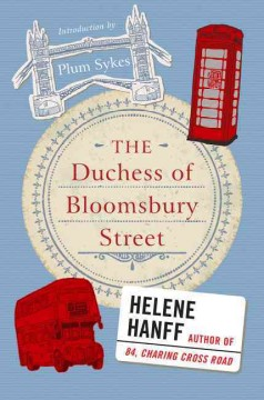 The Duchess of Bloomsbury Street /  Helene Hanff ; with an introduction by Plum Sykes.