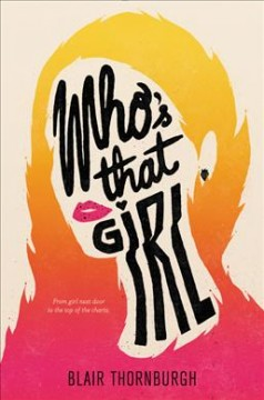 Who's that girl /  Blair Thornburgh. - Blair Thornburgh.