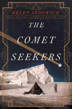 The comet seekers : a novel / Helen Sedgwick. - Helen Sedgwick.