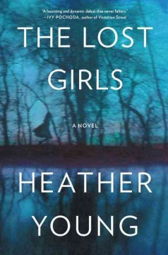 The lost girls /  Heather Young.