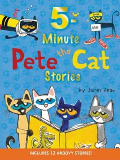 5-Minute Pete the Cat Stories : Includes 12 Groovy Stories!