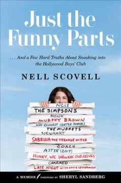 Just the Funny Parts : And a Few Hard Truths About Sneaking into the Hollywood Boys' Club