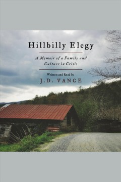 Hillbilly Elegy A Memoir of a Family and Culture in Crisis :
