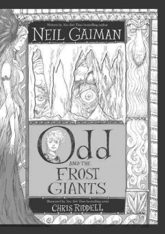 Odd and the Frost Giants /  Neil Gaiman ; illustrated by Chris Riddell.