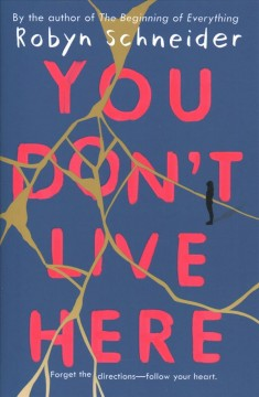 You don't live here /  Robyn Schneider.