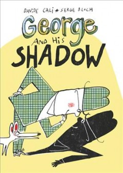 George and His Shadow