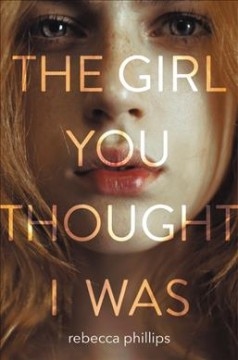 The girl you thought I was /  Rebecca Phillips. - Rebecca Phillips.