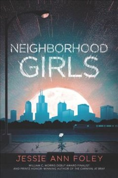 Neighborhood girls /  Jessie Ann Foley. - Jessie Ann Foley.