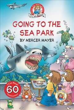 Going to the Sea Park /  by Mercer Mayer. - by Mercer Mayer.