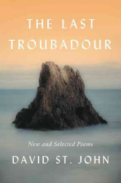 Last Troubadour : New and Selected Poems