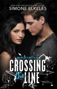 Crossing the line /  Simone Elkeles. - Simone Elkeles.