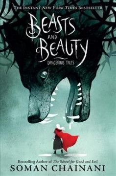 Beasts and beauty : dangerous tales / Soman Chainani ; illustrated by Julia Iredale. - Soman Chainani ; illustrated by Julia Iredale.