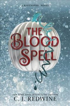 The blood spell : a Ravenspire novel / C. J. Redwine. - C. J. Redwine.