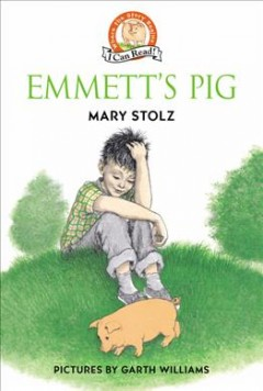Emmett's pig /  by Mary Stolz ; pictures by Garth Williams. - by Mary Stolz ; pictures by Garth Williams.