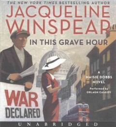 In this grave hour : a Maisie Dobbs novel / Jacqueline Winspear.