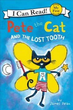 Pete the cat and the lost tooth /  by James Dean. - by James Dean.