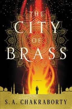 The city of brass /  S. A. Chakraborty. - S. A. Chakraborty.