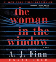 The woman in the window : a novel / A. J. Finn. - A. J. Finn.