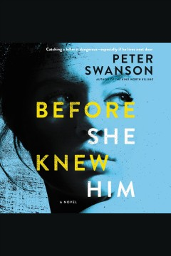 Before she knew him : a novel / Peter Swanson. - Peter Swanson.