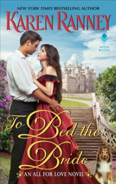 To Bed the Bride : An All for Love Novel