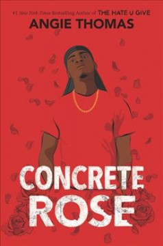 Concrete rose /  Angie Thomas. - Angie Thomas.