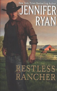 Restless rancher /  Jennifer Ryan.